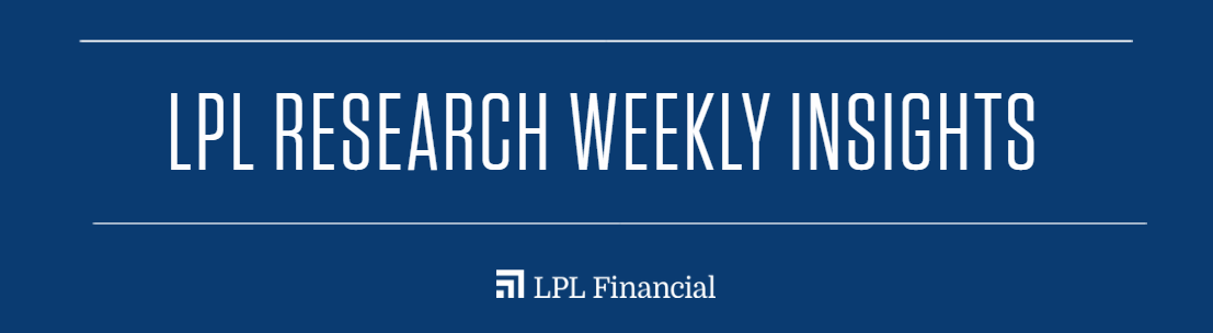 LPL Research Weekly Insights